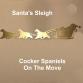 Cocker Spaniel Santa Sleigh